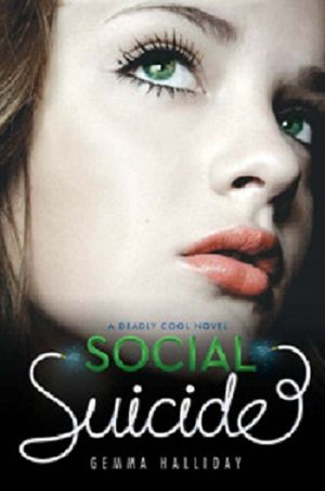 Social Suicide (Deadly Cool #2) by Gemma Halliday