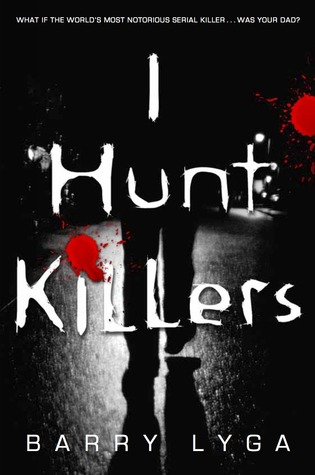 I Hunt Killers (Jasper Dent #1) by Barry Lyga