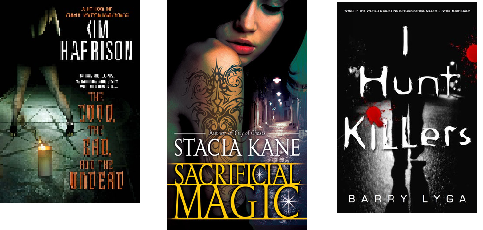 The Good, The Bad, the Undead by Kim Harrison, Sacrificial Magic by Stacia Kane, I Hunt Killers by Barry Lyga