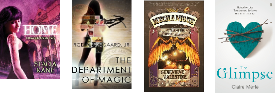 Home by Stacia Kane, The Department of Magic by Rod Kierkegaard Jr, Mechanique: A Tale of the Circus Tresaulti by Genevieve Valentine, The Glimpse by Claire Merle