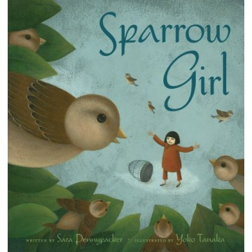 Sparrow Girl by Sara Pennypacker, Yoko Tanaka