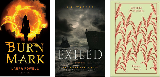 Burn Mark by Laura Powell, Exiled by J.R. Wagner, Tess of the D'Urbervilles by Thomas Hardy